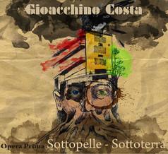 Gioacchino Costa: Sottopelle - Sottoterra